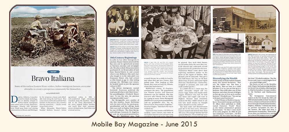 "Mobile Alabama writer and photographer Adrian Hoff's feature article, ""Bravo Italiana,"" about Alessandro Mastro-Valerio and the Italian Immigrants who established the agricultural community at Daphne, AL: Published in PMT Publishing's Mobile Bay Magazine, June 2015."